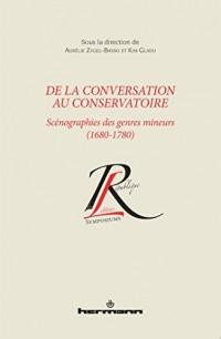 De la conversation au conservatoire: Scénographies des genres mineurs (1680-1780)