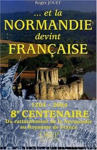 ... et la Normandie devint française