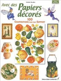 Avec des papiers décorés : 100 compositions pour tout support