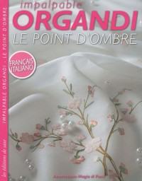Impalpable Organdi - Le point d'ombre : Edition bilingue français-italien