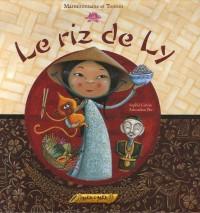 Le riz de Ly : Faisons danser les grains de riz !