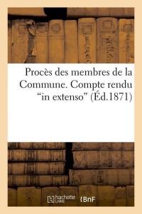 Proces des Membres de la Commune  ed 1871