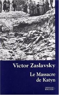 Le Massacre de Katyn : Crime et mensonge