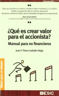 ¿Qué es crear valor para el accionista?: Manual para no financieros