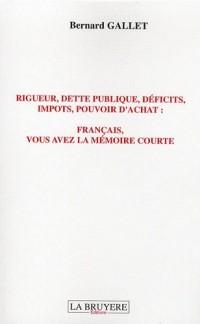Rigueur, dette publique, déficits, impôts, pouvoir d'achat : Français, vous avez la mémoire courte...
