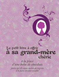 Le petit livre à offrir à sa grand-mère chérie