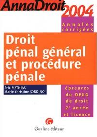 Anna droit 2004 : Droit pénal général et procédure pénale : Épreuves du DEUG de droit 2e année et licence (Annales corrigées)