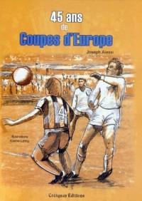 45 ans de Coupes d'Europe