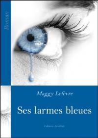 Ses Larmes Bleues