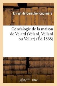 Généalogie de la Maison de Velard  ed 1868