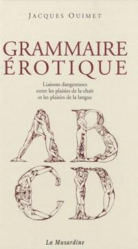 Liaisons dangereuses entre les plaisirs de la chair et les plaisirs de la langue