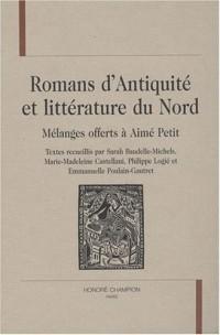 Romans d'Antiquité et littérature du Nord : Mélanges offerts à Aimé Petit