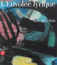 L'envolée lyrique Paris 1945 - 1956