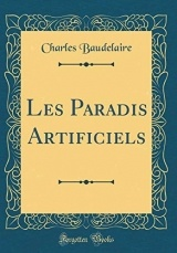 Les Paradis Artificiels (Classic Reprint)