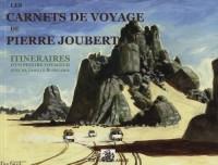 Les carnets de voyage de Pierre Joubert : Itinéraires d'une peintre voyageur avec sa famille & ses amis