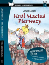 Król Macius Pierwszy Lektura z opracowaniem