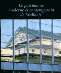 Le Patrimoine Moderne et Contemporain de Wallonie de 1752-1958