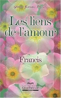 Les liens de l'amour : Francis