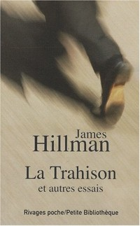 La Trahison : Et autres essais