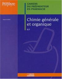 Chimie générale et organique BP : Cahiers du Préparateur