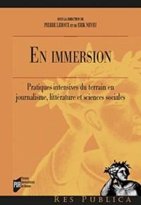 En immersion : Pratiques intensives du terrain en journalisme, littérature et sciences sociales