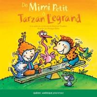 De Mimi Petit a Tarzan Legrand