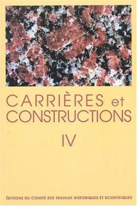 Carrières et constructions en France et dans les pays limitrophes : Volume 4