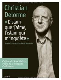 Islam Que J'Aime Islam Qui M'Inquiete