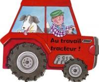 Au travail tracteur !