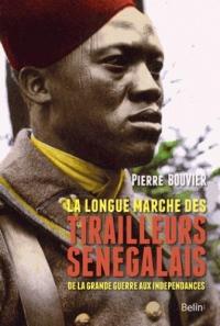 La longue marche des tirailleurs sénégalais : De la Grande Guerre aux indépendances