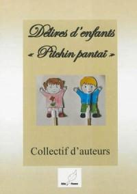 Délires d'enfants - Pitchin Pantai