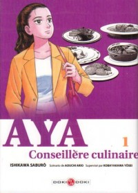 Aya, Conseillère culinaire, Tome 1 :