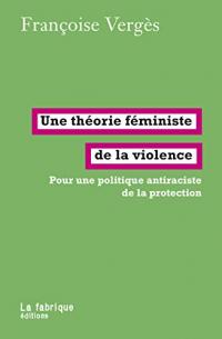 Une théorie féministe de la violence : Pour une politique antiraciste de la protection