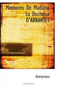Memoires De Madame La Duchesse D'ABRANTÉS
