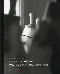 Saga de Mode. 170 Ans d'Innovations