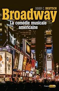 Broadway. La comédie musicale américaine
