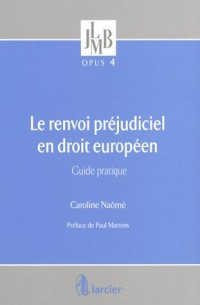 Le renvoi préjudiciel en droit européen : Guide pratique