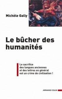Le bûcher des humanités : De l'acharnement contre la culture classique et de ses méfaits