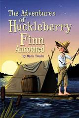 Adventures of Huckleberry Finn - Mark Twain: Annotated