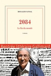 2084: La fin du monde - Grand prix du Roman de l'Académie française 2015