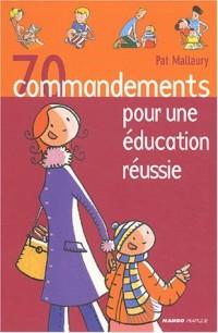 70 commandements pour une éducation réussie