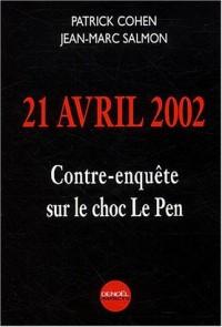 21 avril 2002 : Contre-enquête sur le choc Le Pen