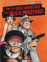 Rock Mastard - tome 2 - Pas de deo gratias pour Rock Mastard