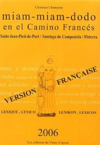 Miam-miam-dodo en el camino francés (version française 2006)