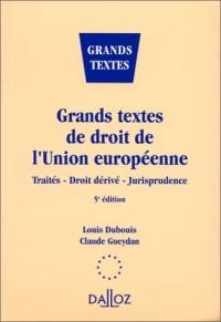 Grands textes de droit de l'Union européenne : traités - droit dérivé - jurisprudence