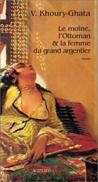 Le Moine, l'ottoman et la Femme du grand argentier