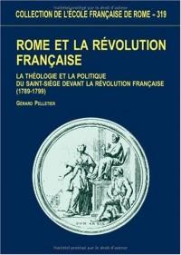 Rome et la Révolution Française : La théologie et la politique du Saint-Siège devant la Révolution Française (1789-1799)