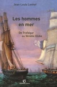 Les hommes en mer : De Trafalgar au Vendée Globe