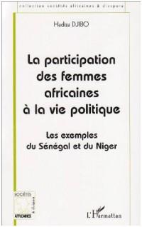 LA PARTICIPATION DES FEMMES AFRICAINES A LA VIE POLITIQUE : LES EXEMPLES DU SENEGAL ET DU NIGER