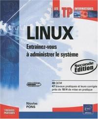 Linux - Entraînez-vous à administrer le système [2ième édition]